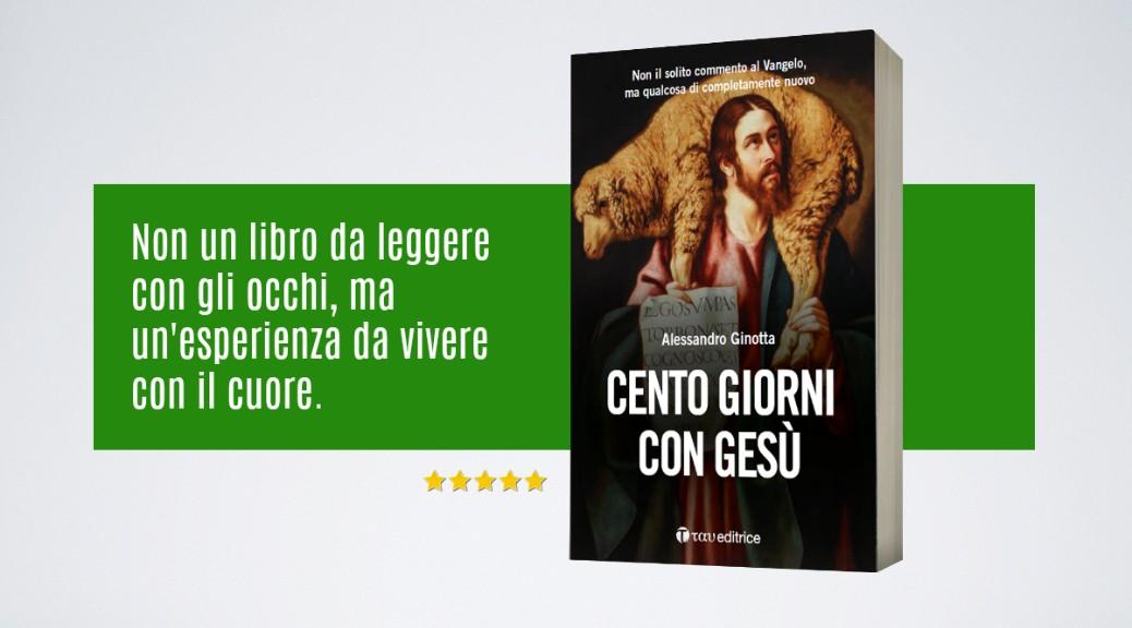 Cento giorni con Gesù, Alessando Ginotta, Tau Editrice