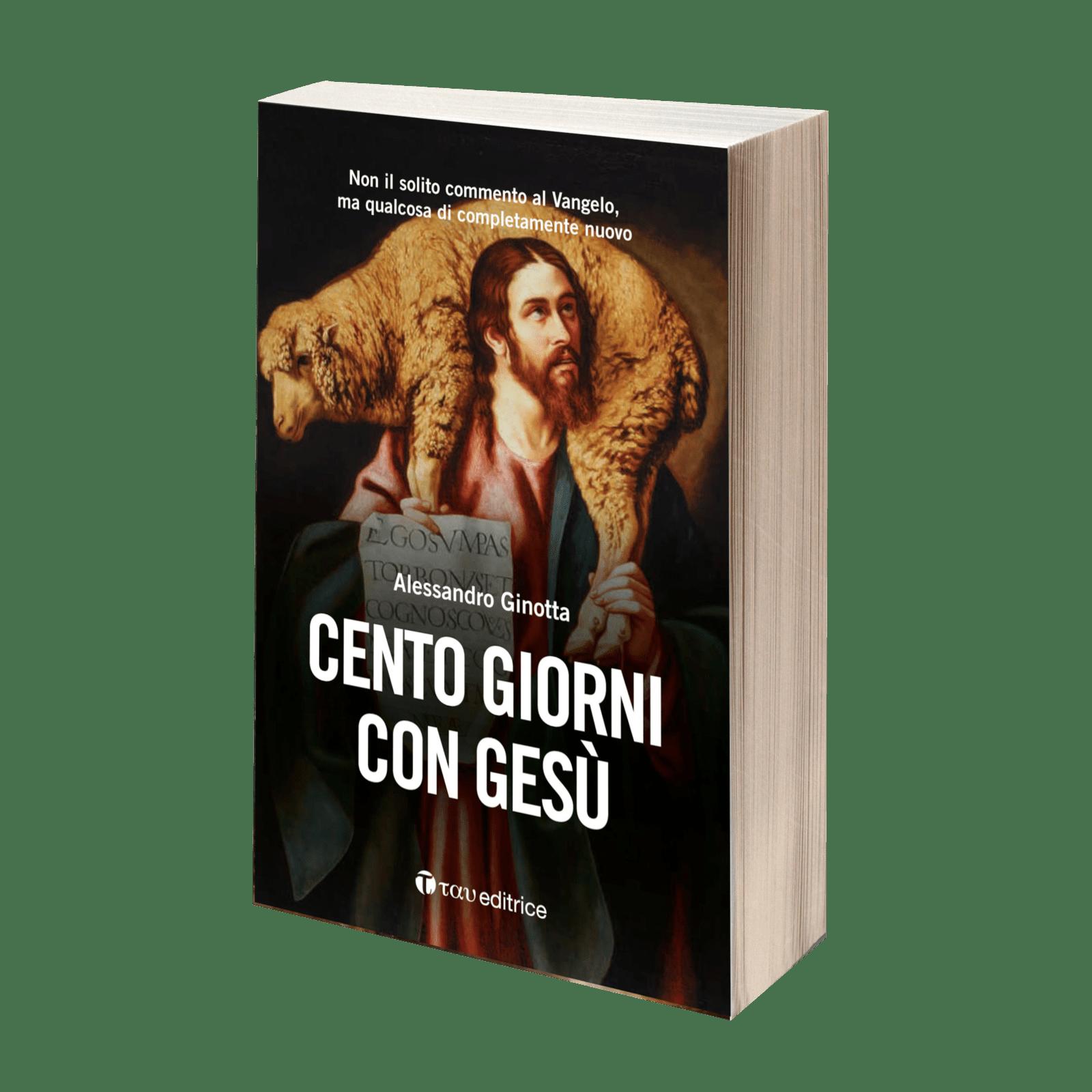 Cento giorni con Gesù, Tau Editrice, Alessandro Ginotta, 2017