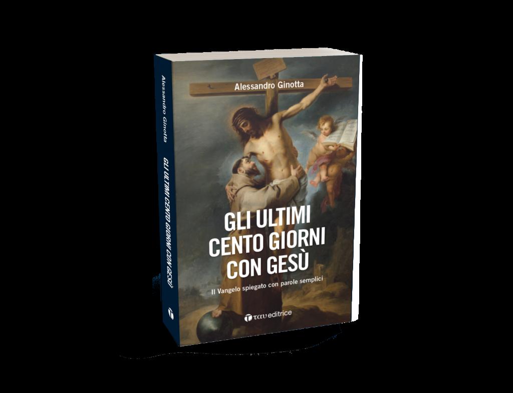 Altri Cento giorni con Gesù, Tau Editrice, Alessandro Ginotta, 2021